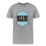 T-Shirts ~ Men's Premium T-Shirt ~ Sky's Out, Thighs Out