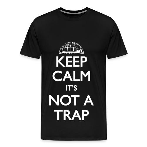 Keep calm not a trap - Men's Premium T-Shirt