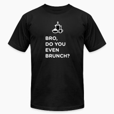 Bro, Do You Even Brunch?