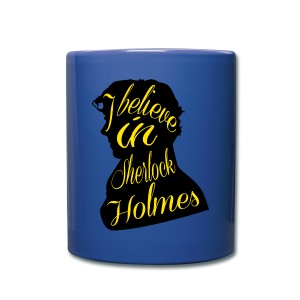 I Believe in Sherlock Holmes - Mug - Full Color Mug