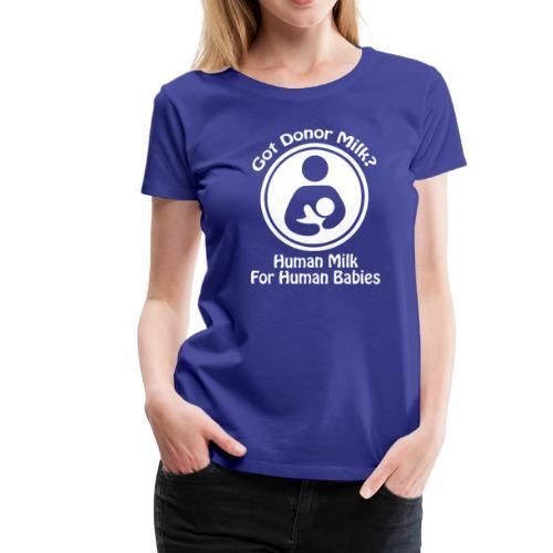Human Milk For Human Babies - Women's Premium T-Shirt