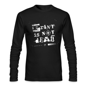 Print is not Dead - Men's Long Sleeve T-Shirt by Next Level