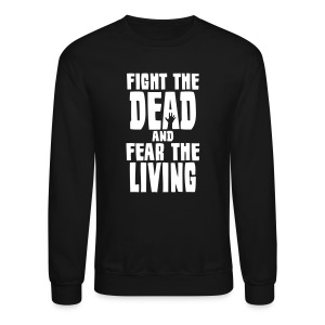 Men's Fight the Dead Long Sleeve T-Shirt - Crewneck Sweatshirt
