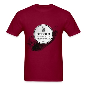 Be Bold - Men's T-Shirt