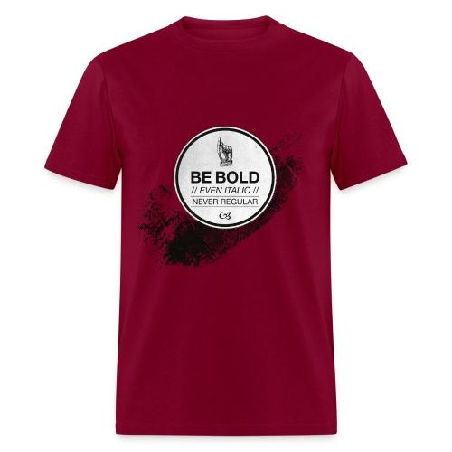 Be Bold - Men's T-Shirt