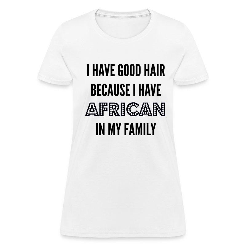 Good Hair - Women's T-Shirt