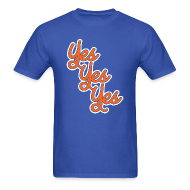 T-Shirts ~ Men's T-Shirt ~ Yes Yes Yes