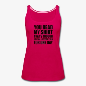 You Read My Shirt - Women's Premium Tank Top