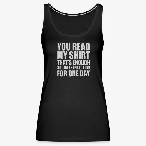 You Read My Shirt - Women's Premium Tank Top