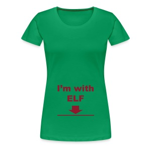 I'm with ELF - Women's Premium T-Shirt
