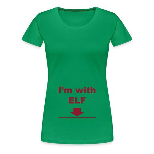 I'm with ELF - Women's Premium T-Shirt