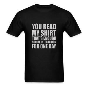 You Read My Shirt - Men's T-Shirt