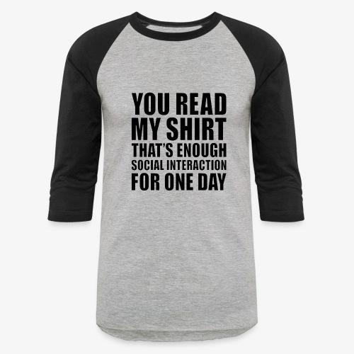 You Read My Shirt - Baseball T-Shirt