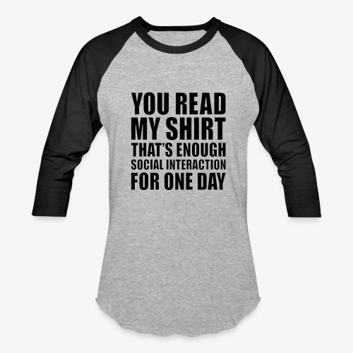 You Read My Shirt - Baseball T-Shirt