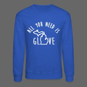 All You Need Is Glove - Crewneck Sweatshirt