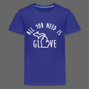 All You Need Is Glove - Kids' Premium T-Shirt