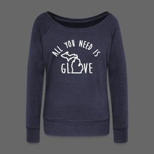 All You Need Is Glove - Women's Wideneck Sweatshirt