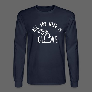 All You Need Is Glove - Men's Long Sleeve T-Shirt