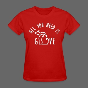 All You Need Is Glove - Women's T-Shirt