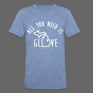 All You Need Is Glove - Unisex Tri-Blend T-Shirt by American Apparel