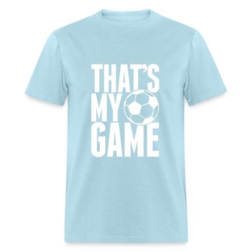 That's My Game Tee - Men's T-Shirt