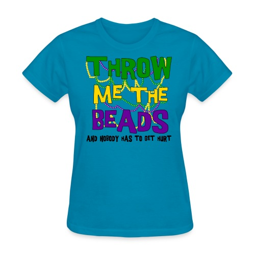 Throw me the beads - Women's T-Shirt