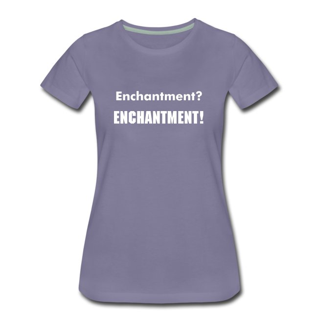 Enchantment!