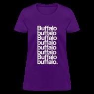 Women's T-Shirts ~ Women's T-Shirt ~ Buffalo buffalo Buffalo buffalo buffalo buffalo Buffalo buffalo