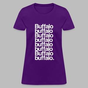 Buffalo buffalo Buffalo buffalo buffalo buffalo Buffalo buffalo - Women's T-Shirt
