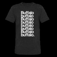 T-Shirts ~ Unisex Tri-Blend T-Shirt ~ Buffalo buffalo Buffalo buffalo buffalo buffalo Buffalo buffalo
