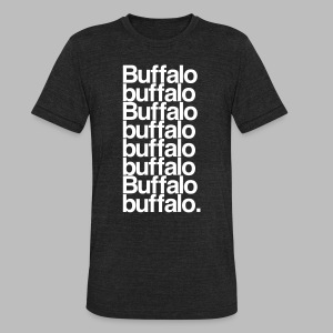 Buffalo buffalo Buffalo buffalo buffalo buffalo Buffalo buffalo - Unisex Tri-Blend T-Shirt
