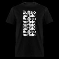 T-Shirts ~ Men's T-Shirt ~ Buffalo buffalo Buffalo buffalo buffalo buffalo Buffalo buffalo