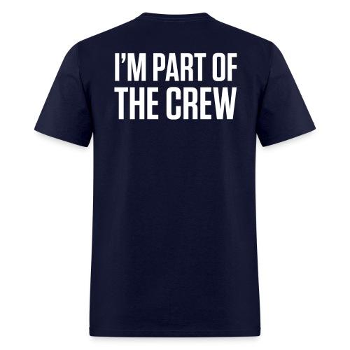 I'm part of the crew - Men's T-Shirt