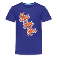 Kids' Shirts ~ Kids' Premium T-Shirt ~ Yes Yes Yes