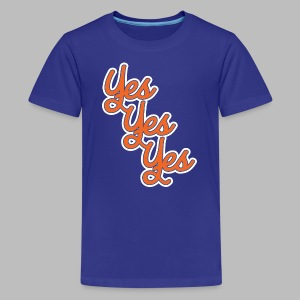 Yes Yes Yes - Kids' Premium T-Shirt