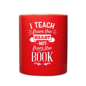 Teach From the Heart, Not the Book - Full Color Mug