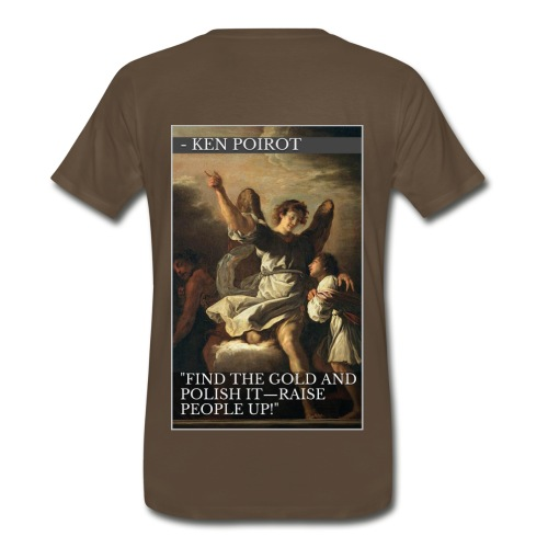 T-Shirt: Find the Gold and Polish It—Raise People Up! Back Design - Men's Premium T-Shirt