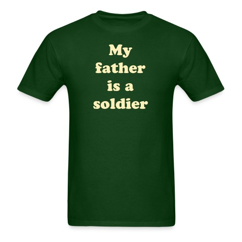 My father is a soldier - Men's T-Shirt