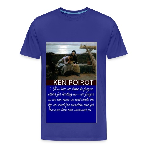 T-Shirt: It is How We Learn to Forgive Others for Hurting Us... Front Design - Men's Premium T-Shirt