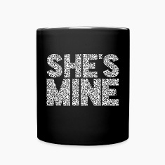 She's Mine Mugs & Drinkware