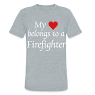 T-Shirts ~ Unisex Tri-Blend T-Shirt by American Apparel ~ My heart belongs to a Firefighter