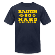 T-Shirts ~ Men's T-Shirt by American Apparel ~ Baugh So Hard