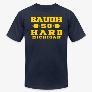 Baugh So Hard - Men's T-Shirt by American Apparel