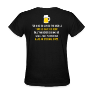 T-Shirts ~ Women's T-Shirt ~ Beer 3:16