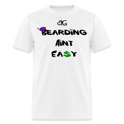 Beard Gains Bearding Aint Eazy Tee - Men's T-Shirt