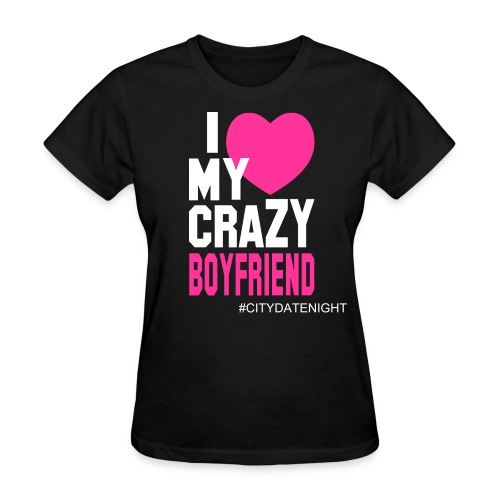 Crazy Boyfriend - Women's T-Shirt
