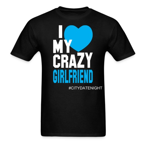 Crazy Girlfriend - Men's T-Shirt