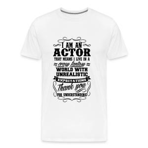 I'm An Actor - Mens S/S T-shirt - Men's Premium T-Shirt