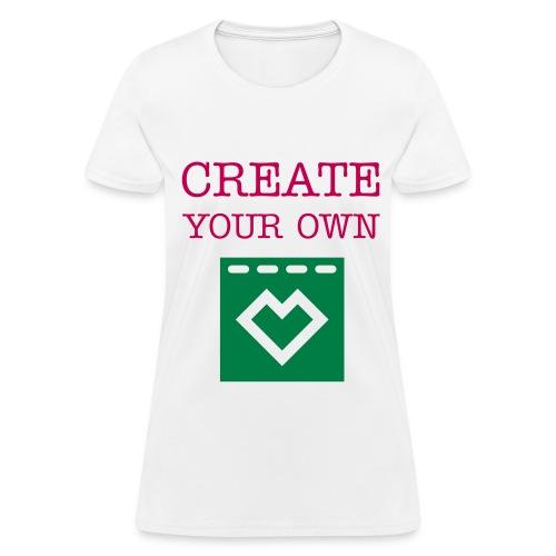 Create Your Own - Women's T-Shirt - Women's T-Shirt