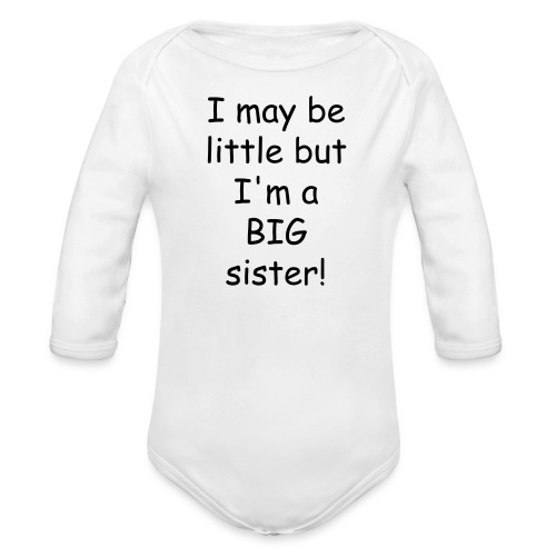 BIG Sister Long Sleeved  - Organic Long Sleeve Baby Bodysuit
